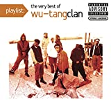 Music : Playlist: The Very Best Of Wu-Tang Clan