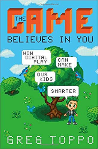 The Game Believes in You: How Digital Play Can Make Our Kids
