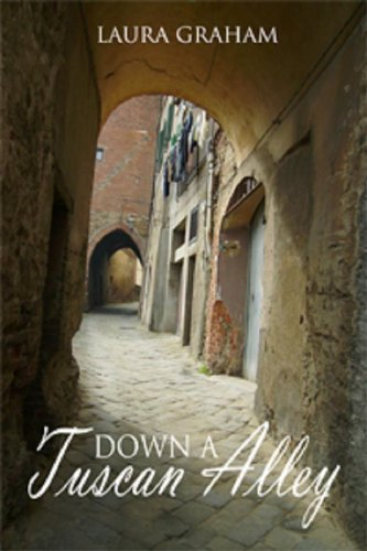 Down a Tuscan Alley by [Graham, Laura]