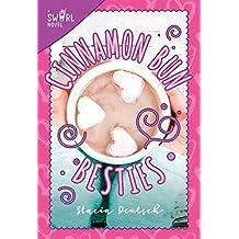 Cinnamon Bun Besties: A Swirl Novel