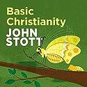 Basic Christianity Hörbuch von John Stott Gesprochen von: Neil Gardner