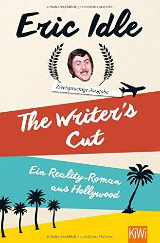 The Writer´s Cut (Zweisprachige Ausgabe): Ein Reality-Roman aus Hollywood