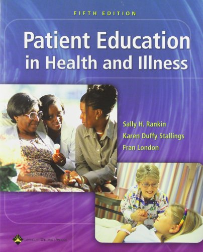 Patient Education in Health and Illness (PATIENT EDUCATION: ISSUES, PRINC & PRACTICES ( RANKIN))