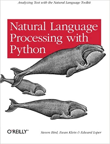 Natural Language Processing with Python: Analyzing Text with the Natural Language Toolkit, Bird, Steven; Klein, Ewan; Loper, Edward