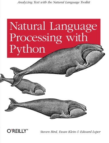 Book cover of Natural Language Processing with Python: Analyzing Text with the Natural Language Toolkit by Steven Bird