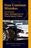 Four Common Mistakes that Will Ruin Your Georgia Car or Truck Injury Claim