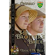 His Brother's Bride (Canadian Historical Brides Book 2)