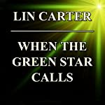 When the Green Star Calls | Lin Carter