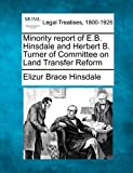 Minority report of E. B. Hinsdale and Herbert B. Turner of Committee on Land Transfer Reform, Elizur Brace Hinsdale, 1240017685