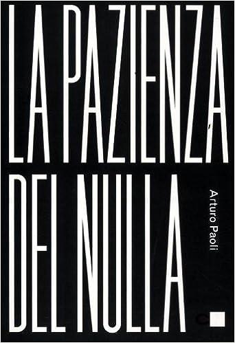 Arturo Paoli – La pazienza del nulla (2012)
