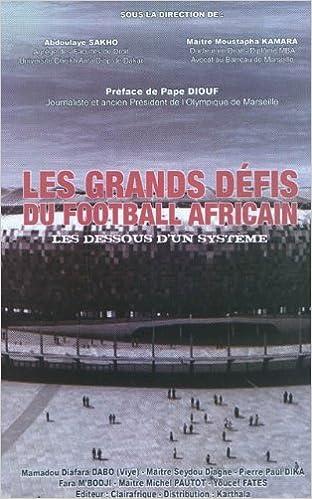 Les grands défis du football africain : Les dessous d'un système