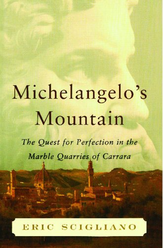 Michelangelo's Mountain: The Quest For Perfection in the Marble Quarries of - In Florence Statues
