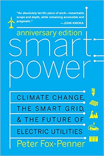 Smart power anniversary edition climate change the smart grid and smart power anniversary edition climate change the smart grid and the future of electric utilities second edition fandeluxe Image collections