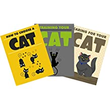 How to Choose, Caring and Training your Cat: 3 ebooks about How you choose, caring and Training your Cat