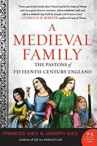 A Medieval Family: The Pastons of Fifteenth-Century England (Medieval Life)