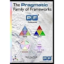 The Pragmatic Family of Frameworks: PF2 Fundamentals
