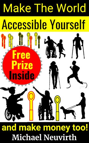 Make The World Accessible Yourself And Make Money Too! (Free Download Books Pdf)
