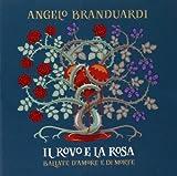 Il Rovo E La Rosa-Ballate D'Amore E Di Morte