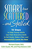 img - for Smart but Scattered--and Stalled: 10 Steps to Help Young Adults Use Their Executive Skills to Set Goals, Make a Plan, and Successfully Leave the Nest book / textbook / text book