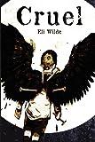 Cruel, Eli Wilde, 0988748800