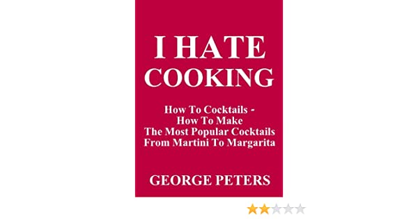 I HATE COOKING - How To Cocktails
