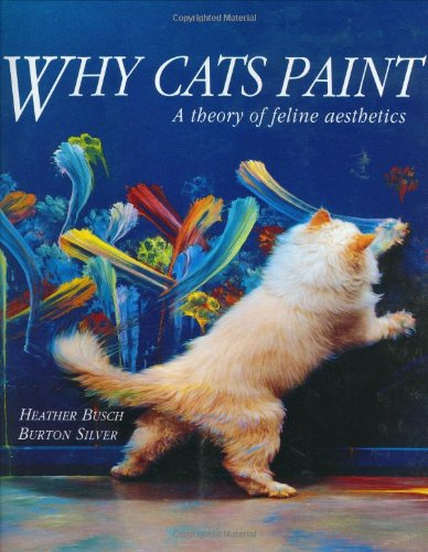 Why Cats Paint: A Theory of Feline (Southwest Paint)