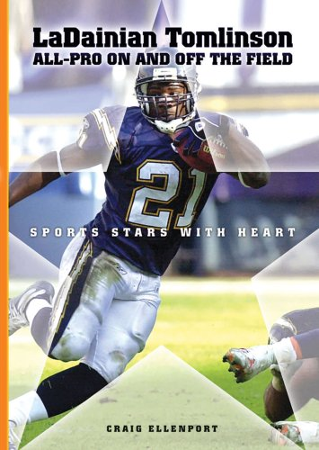 Ladainian Tomlinson: All-Pro On and Off the Field (Sports Stars with Heart (Hardcover))