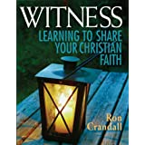 Witness: Learning to Share Your Christian Faith