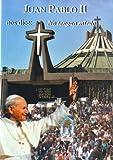 Juan Pablo II nos dice: No tengan miedo
