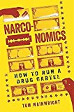 Image of Narconomics: How to Run a Drug Cartel