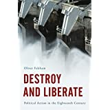 Destroy and Liberate: Political Action in the Eighteenth Century