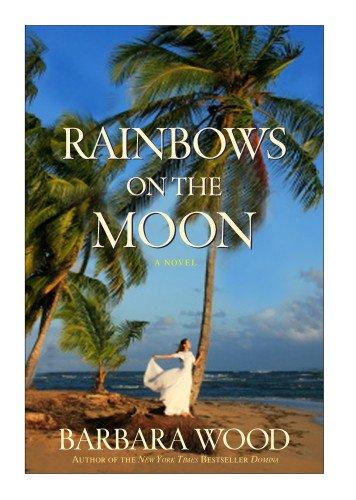 Rainbows on the Moon (Barbara Wood Green City In The Sun)