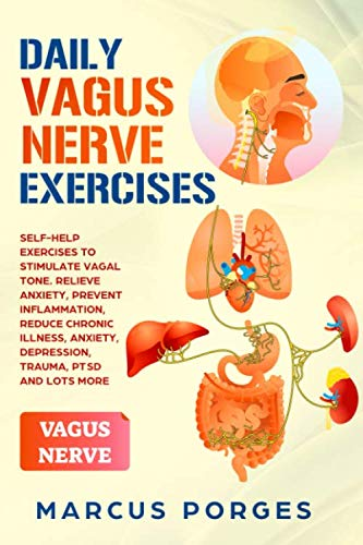 DAILY VAGUS NERVE EXERCISES: Self-Help Exercises to Stimulate Vagal Tone. Relieve Anxiety, Prevent I