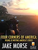 Four Corners of America: Riding & Writing America's Edges