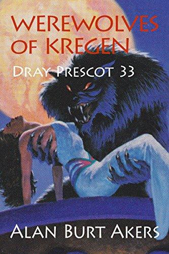 Werewolves of Kregen (Dray Prescot Book 33)