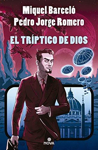 El tríptico de Dios (Nova) Tapa blanda – 6 abr 2016 Miquel Barceló Pedro Jorge Romero 8466658947 Science fiction