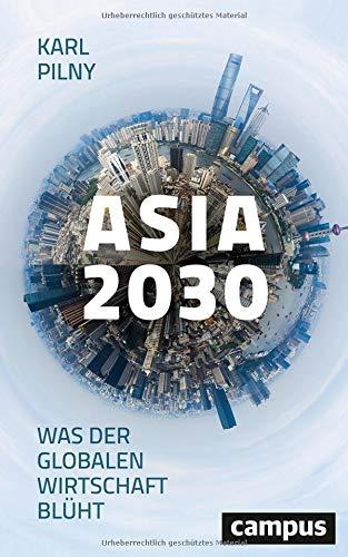 Asia 2030: Was der globalen Wirtschaft blüht