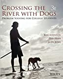 img - for Crossing the River with Dogs: Problem Solving for College Students 3e book / textbook / text book