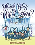 Which Way to Witch School?, Scott Santoro, 0060781823