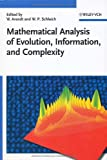Mathematical Analysis of Evolution, Information, and Complexity, , 3527408304