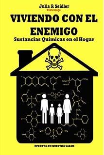 Viviendo Con El Enemigo: Sustancias Quimicas en el Hogar (Spanish Edition)