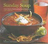 Sunday Soup: A Year's Worth of Mouthwatering, Easy-to-make Recipes