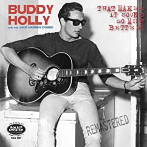 Buddy Holly Amp The Jack Hansen Combo That Makes It Sound