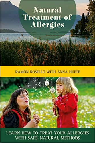 Natural Treatment of Allergies: Learn How to Treat Your Allergies with Safe, Natural Methods