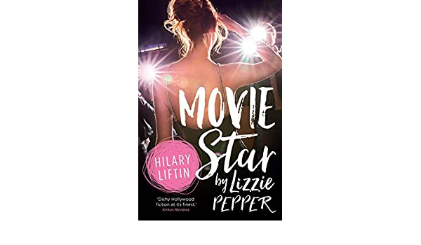 Movie Star by Lizzie Pepper (English Edition) eBook: Hilary ...