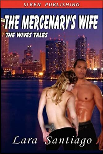 Book The Mercenary's Wife [The Wives Tales 4] by Lara Santiago (2008-03-13)