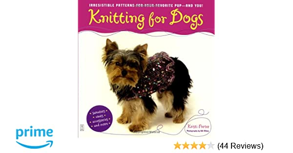 Knitting For Dogs Kristi Porter 9780743270168 Amazon Books