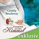 Versprich mir den Himmel Hörbuch von Connie Brockway Gesprochen von: Nora Jokhosha