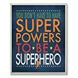 The Kids Room by Stupell You Don't Have to Have Superpowers to be a Superhero Rectangle Wall Plaque