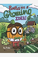 Pumpus Has a Growing Idea! Paperback